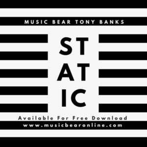 Static-300x300 Music Bear Tony Banks Turns Up the Static